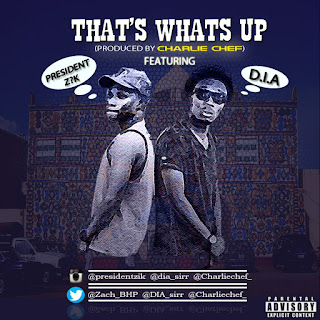 Music: That's What's Up - @Charliechef X Presidential Zik X D.I.A