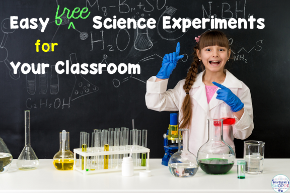 Free, easy science experiments for your classroom
