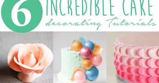 6 Incredible Cake Decorating Tutorials | All Kinds of Yumm