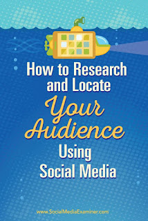 http://www.socialmediaexaminer.com/how-to-research-and-locate-your-audience-using-social-media/?utm_source=Facebook&utm_medium=FacebookPage&utm_campaign=Evergreen