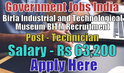 Birla Industrial and Technological Museum BITM Recruitment 2018