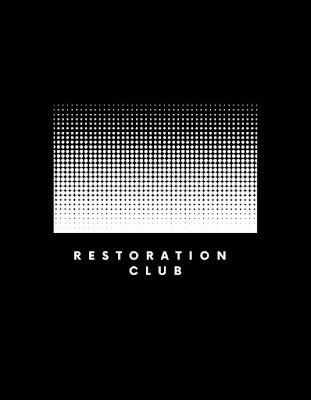 'Restoration Club', Mencoba hidup di Antara Kegersangan!