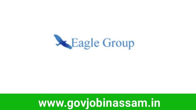 Eagle Group Guwahati Recruitment 2018