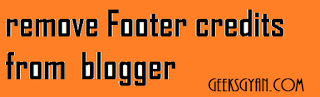 Remove Footer credit From Blogger Template Without Redirecting
