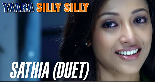 Sathia Duet Song | Yaara Silly Silly