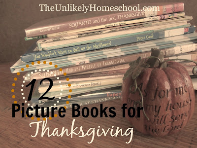 12 Picture Books for Thanksgiving {The Unlikely Homeschool}