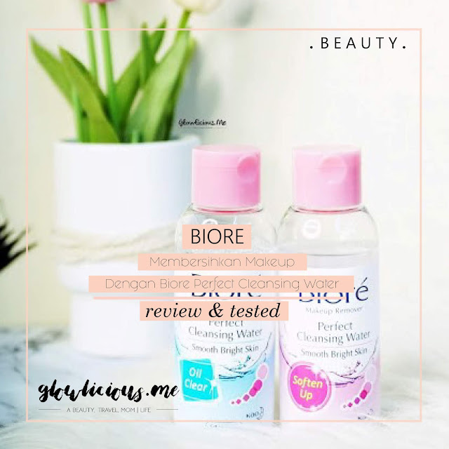 Membersihkan Makeup Dengan Biore Perfect Cleansing Water