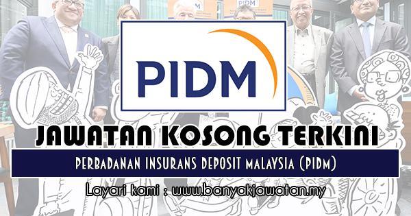 Jawatan Kosong 2018 di Perbadanan Insurans Deposit Malaysia (PIDM)
