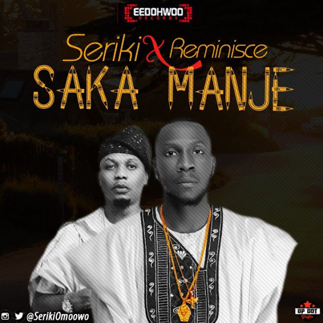 Seriki – Saka Manje ft. Reminisce [New Song] mp3made.com.ng