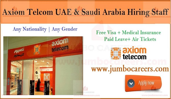 Axiom Telecom UAE and Saudi Arabia Urgent Staff Recruitment 2019