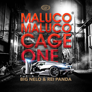 Cage One ft Big Nelo & Rei panda - maluco maluco