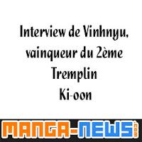 http://www.manga-news.com/index.php/actus/2017/03/28/Interview-de-Vinhnyu-vainqueur-des-deuxiemes-Tremplins-Ki-oon