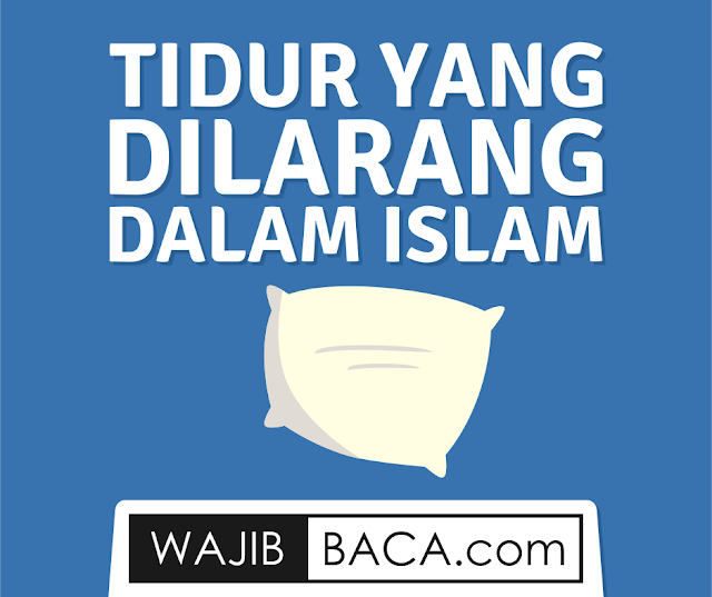 Jangan Anggap Sepele, Inilah Tidur yang Dilarang dalam Islam! Sudahkah Dirimu Tahu?