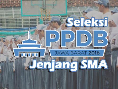 Seleksi PPDB Jabar 2018 Jenjang SMA