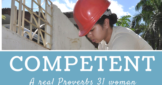 Competency: What it takes to raise a Proverbs 31 girl