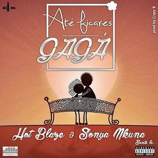 Hot Blaze & Sonya Nkuna - Até Ficares Gagá (prod. by CrazyB)