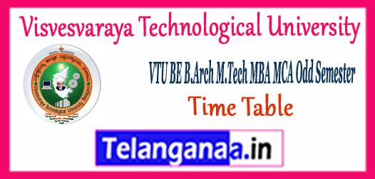 VTU Visvesvaraya Technological University BE B.Arch M.Tech MBA MCA Exam Odd Semester Time Table 2017