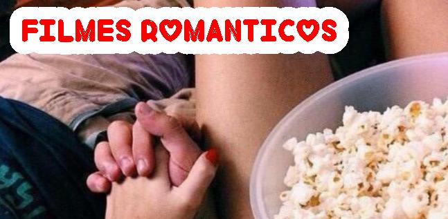 12 FILMES ROMÂNTICOS PARA O DIA DOS NAMORADOS