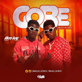 MUSIC PREMIERE: Hot Ice – GOBE (Prod. By OJD)-mp3made.com.ng