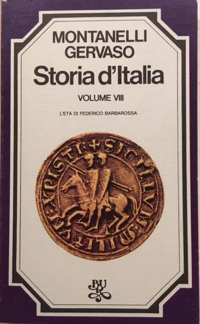 Indro Montanelli, Roberto Gervaso - Storia d'Italia. Volume VIII. L'età di Federico Barbarossa. Anno 1974. Rizzoli - Editore, Milano