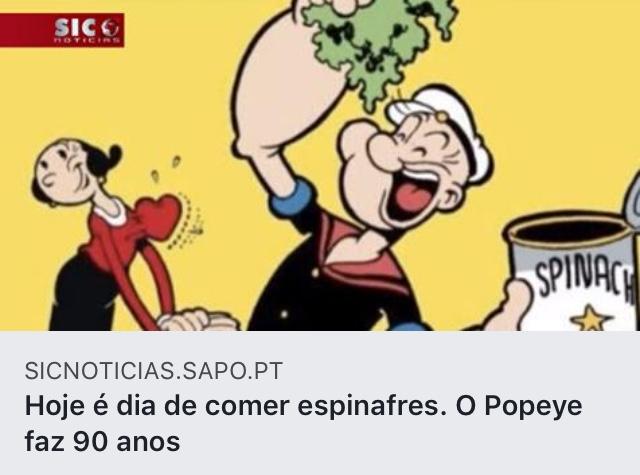 https://sicnoticias.sapo.pt/cultura/2019-01-17-Hoje-e-dia-de-comer-espinafres.-O-Popeye-faz-90-anos?fbclid=IwAR3DcCfoU5ofj_OIIkREIbVuaH8rgUufvwUcqpGApXHq-WGxv_MOENBa03w