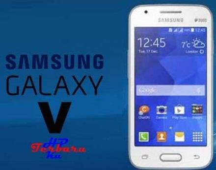 Informasi Kelebihan dan Kekurangan HP Samsung Galaxy V, Harga HP Samsung Galaxy V Tahun 2018