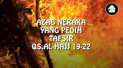 Azab Neraka yang amat pedih   Tafsir Surah Al-Hajj (22) 19-22