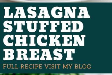 Lasagna Stuffed Chicken Breast