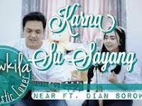 [3.05 Mb] Download  KARNA SU SAYANG - NEAR feat. DIAN SOROWEA
