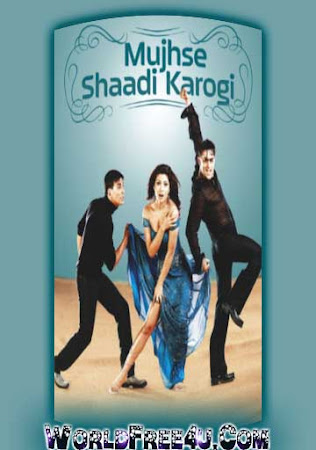 Poster Of Hindi Movie Mujhse Shaadi Karogi 2004 Full HD Movie Free Download 720P Watch Online