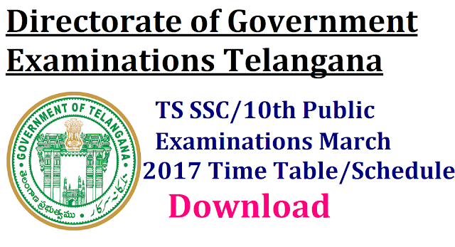 TS SSC/10th Public Examinations March 2017 Time Table Telangana State Board of Examinations Directorate pf Govt Examination DGE Telangana has released Time Table for SSC Common Examinations March 2017 Time Table in Telangana. Board of SSC Telangana State issued Day wise Schedule for SSC March 2017 Examinations in TS Board of Secondary Education Telangana BSE Telangana anounced schedule SSC/10th Class March 2017 Public Examinations ts-ssc-ossc-10th-public-examinations-march-2017-time-table-schedule-download-telangana/2016/11/telangana-board-of-ssc-download-ts-ssc-10th-public-examinations-march-2017-time-table-table-schedule.html