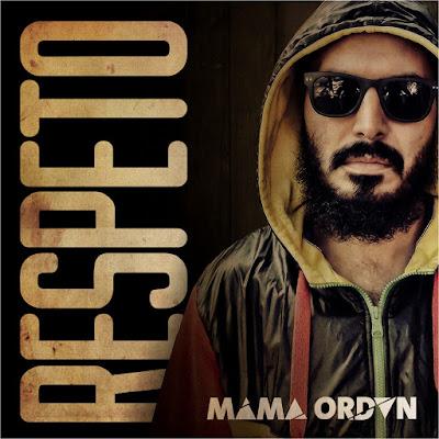MAMA ORDÁN - Respeto (2016)