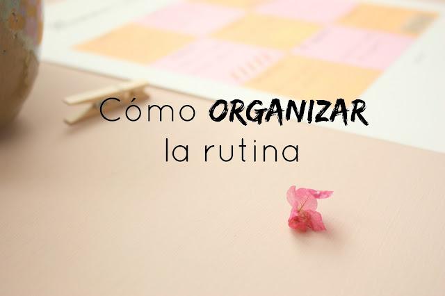 http://www.mediasytintas.com/2016/08/como-organizar-la-rutina.html