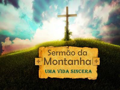 Sermão da Montanha: Uma Vida Sincera