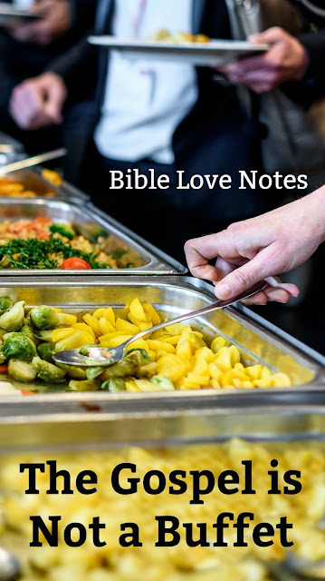 The Gospel is Not a Buffet - It's all or nothing