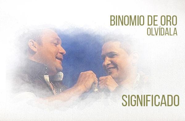 Olvídala significado de la canción Binomio De Oro Jorge Celedón Jean Carlos Centeno.