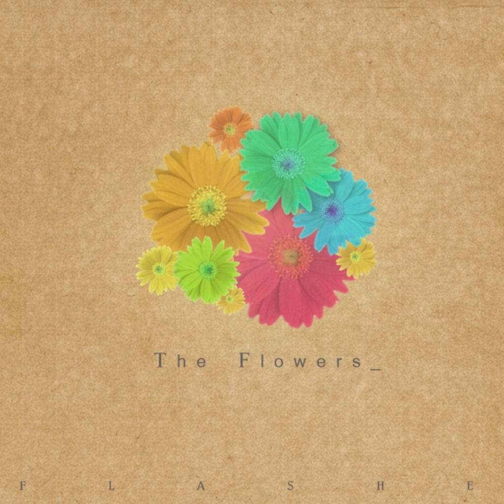 [Single] FLASHE – The Flowers