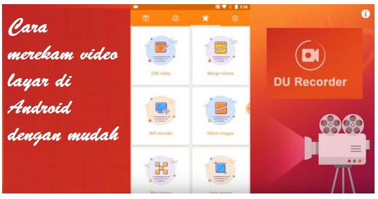 Cara merekam video layar di Android dengan mudah