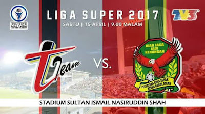 Live Streaming T-Team vs Kedah 15 April 2017 Liga Super