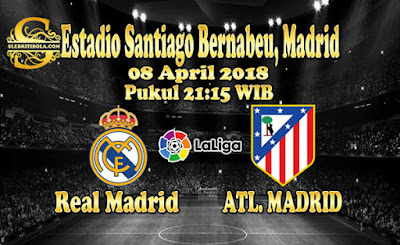 JUDI BOLA DAN CASINO ONLINE - PREDIKSI PERTANDINGAN LA LIGA SPANYOL REAL MADRID VS ATLETICO MADRID 08 APRIL 2018