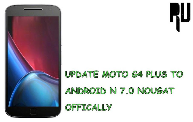 update-moto-g4-plus-to-android-7.0-nougat