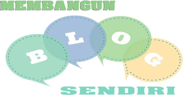 Mulai Bangun Blog Anda Sendiri dari Sekarang