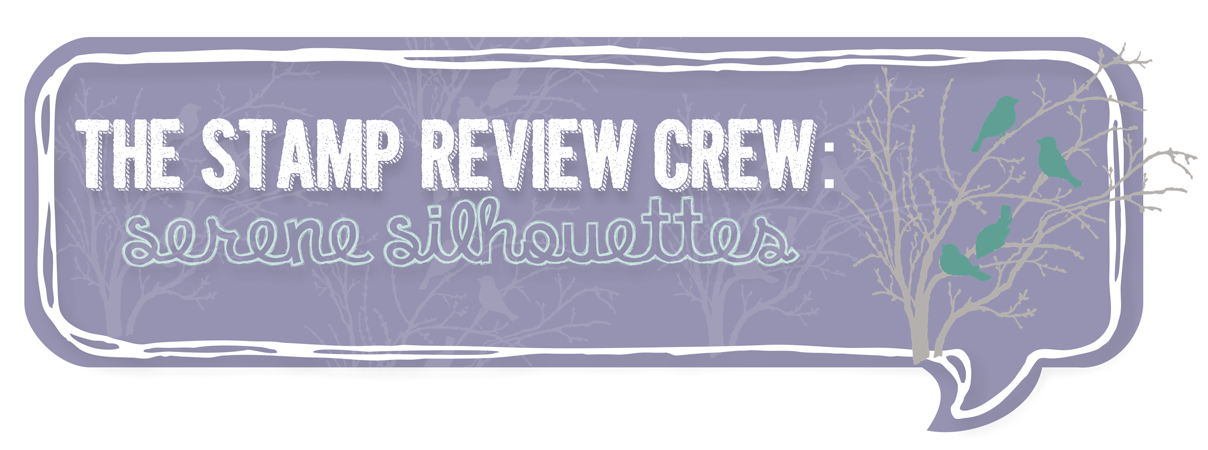 http://stampreviewcrew.blogspot.com/2014/10/stamp-review-crew-serene-silhouettes.html