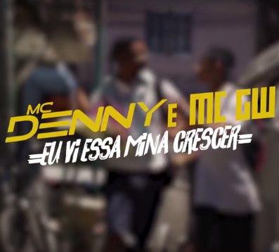 Baixar Eu Vi Essa Mina Crescer MC Denny e MC GW Mp3 Gratis
