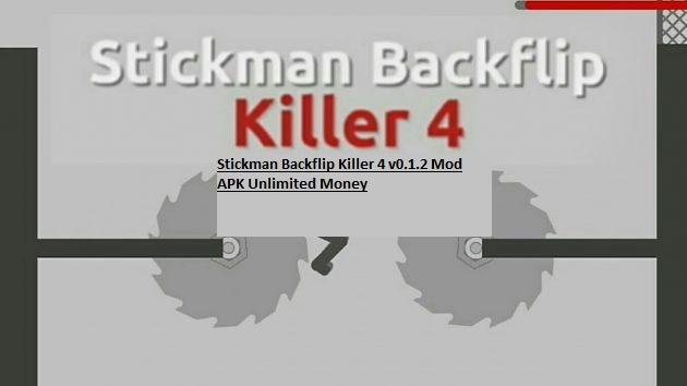Stickman Backflip Killer 4 v0.1.2 Mod APK Unlimited Money
