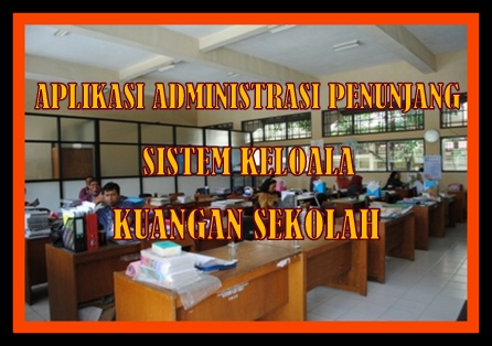 Aplikasi Administrasi Penunjang Sistem Kelola Keuangan Sekolah