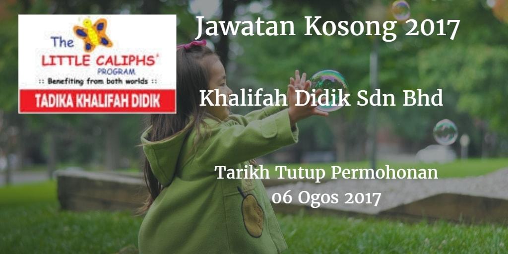 Jawatan Kosong Khalifah Didik Sdn Bhd  06 Ogos 2017