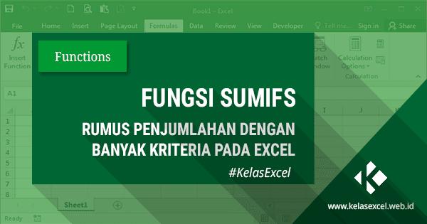 Rumus/Fungsi SUMIFS Excel, Cara Penjumlahan Banyak Kriteria Pada Microsoft Excel