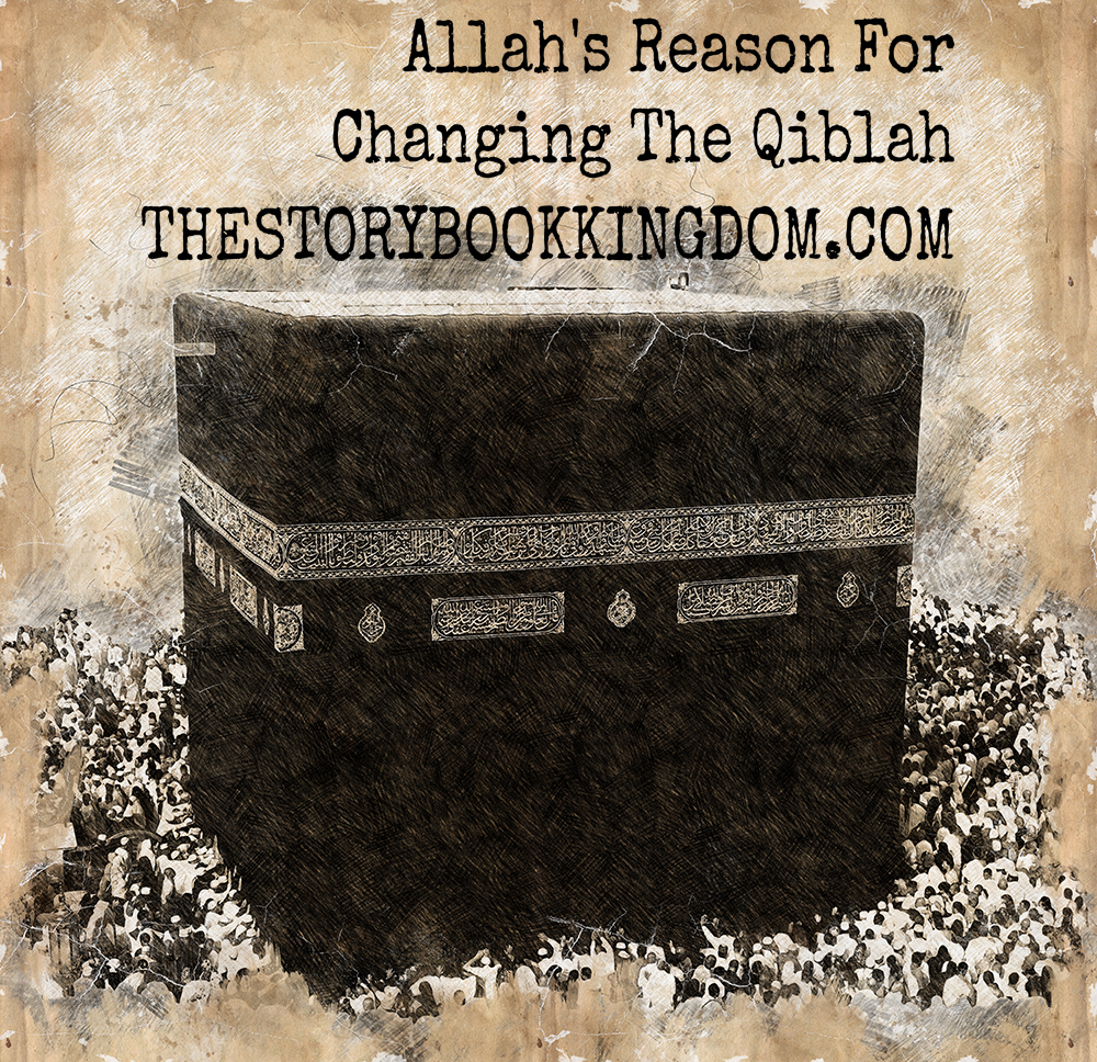 Allah's Reason For Changing The Qiblah