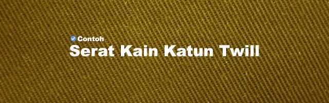 JENIS KAIN KATUN TWILL | BAHAN KAIN UNTUK MEMBUAT CELANA CHINO